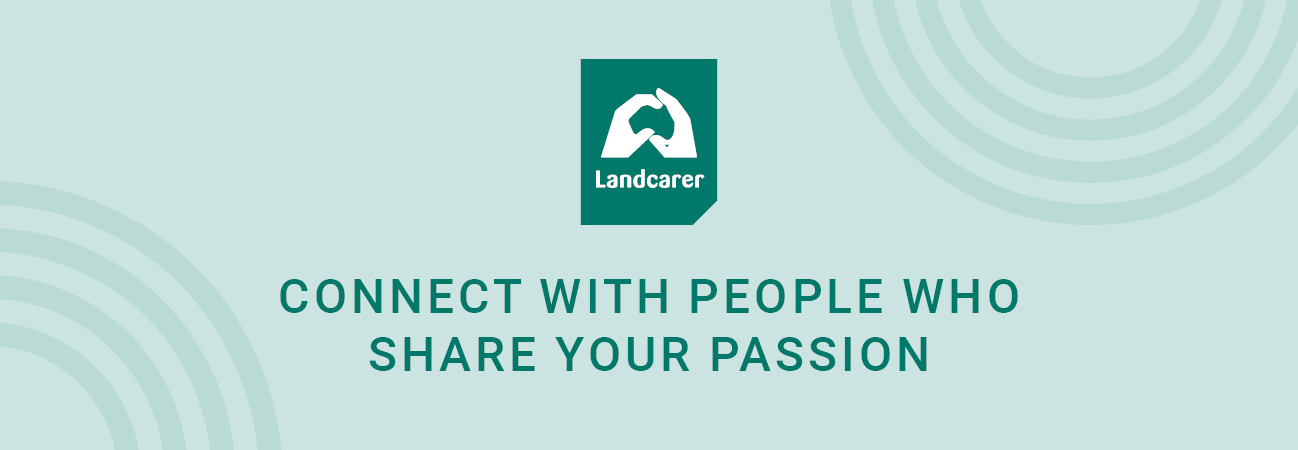 Banner with text and Landcarer logo - Connect with people who share your passion